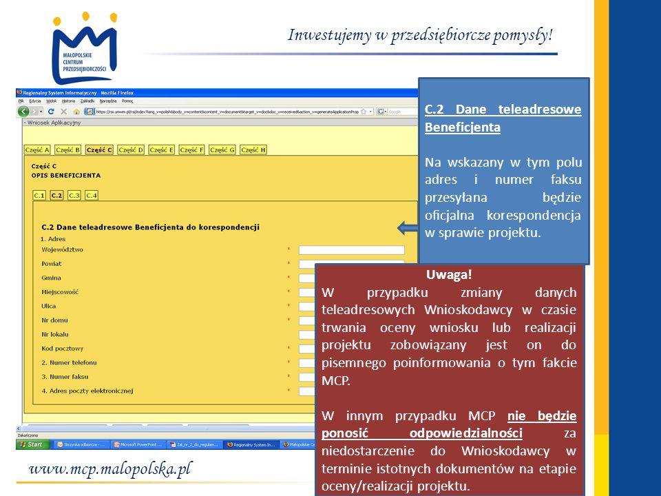 www.mcp.malopolska.pl Inwestujemy w przedsiębiorcze pomysły! C.2 Dane teleadresowe Beneficjenta Na wskazany w tym polu adres i numer faksu przesyłana