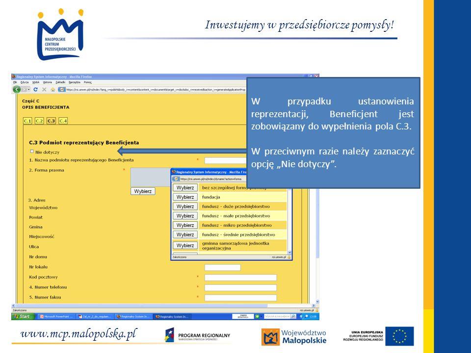 www.mcp.malopolska.pl Inwestujemy w przedsiębiorcze pomysły! W przypadku ustanowienia reprezentacji, Beneficjent jest zobowiązany do wypełnienia pola