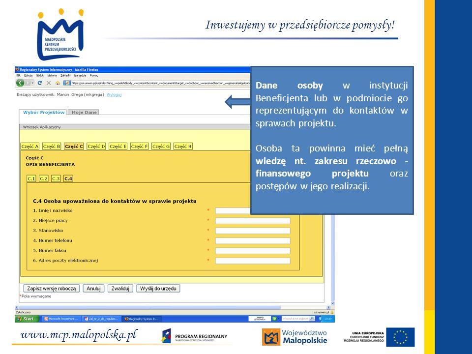 www.mcp.malopolska.pl Inwestujemy w przedsiębiorcze pomysły! Dane osoby w instytucji Beneficjenta lub w podmiocie go reprezentującym do kontaktów w sp