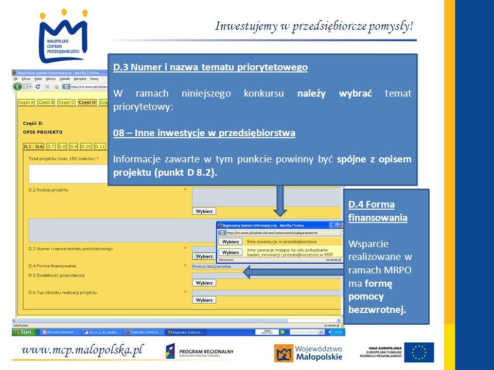 www.mcp.malopolska.pl Inwestujemy w przedsiębiorcze pomysły! D.3 Numer i nazwa tematu priorytetowego W ramach niniejszego konkursu należy wybrać temat