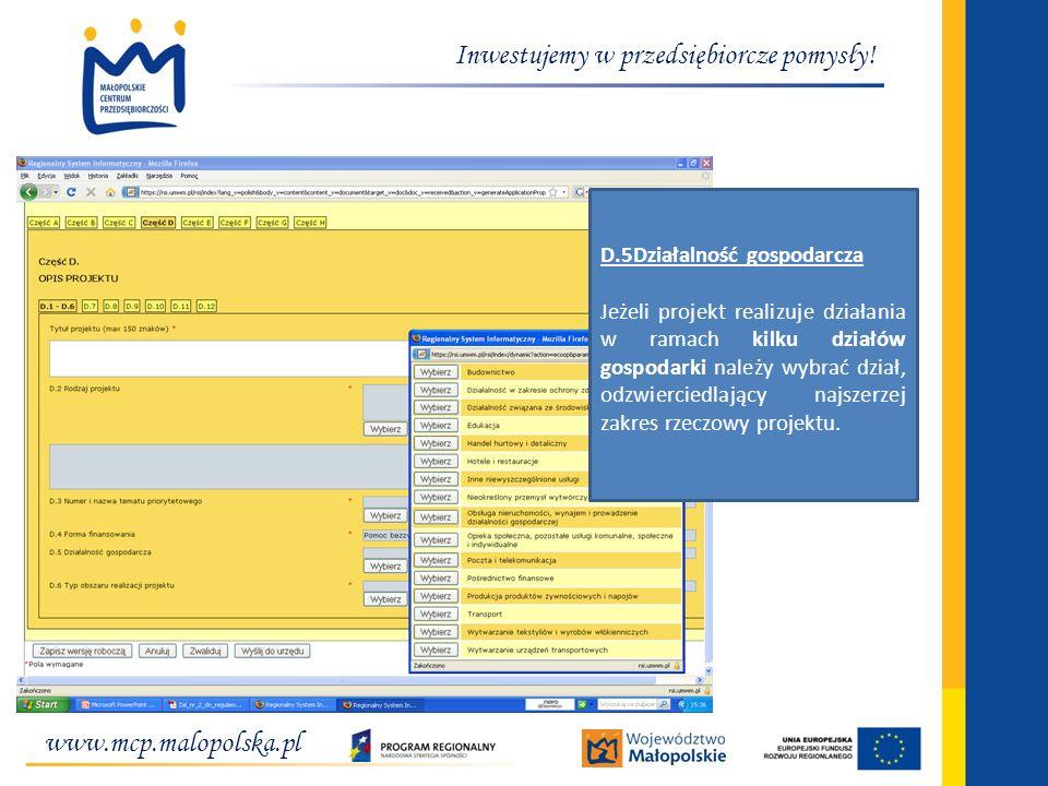 www.mcp.malopolska.pl Inwestujemy w przedsiębiorcze pomysły! D.5Działalność gospodarcza Jeżeli projekt realizuje działania w ramach kilku działów gosp