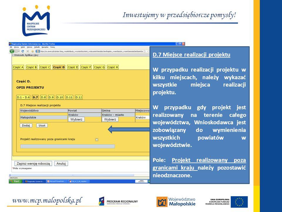 www.mcp.malopolska.pl Inwestujemy w przedsiębiorcze pomysły! D.7 Miejsce realizacji projektu W przypadku realizacji projektu w kilku miejscach, należy