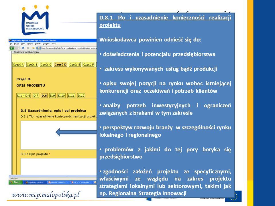 www.mcp.malopolska.pl Inwestujemy w przedsiębiorcze pomysły! D.8.1 Tło i uzasadnienie konieczności realizacji projektu Wnioskodawca powinien odnieść s