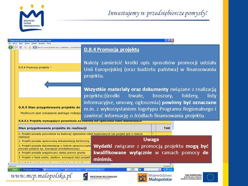 www.mcp.malopolska.pl Inwestujemy w przedsiębiorcze pomysły! Uwaga Wydatki związane z promocją projektu mogą być kwalifikowane wyłącznie w ramach pomo