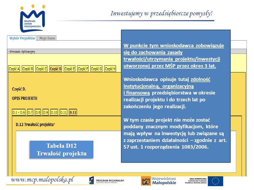 www.mcp.malopolska.pl Inwestujemy w przedsiębiorcze pomysły! W punkcie tym wnioskodawca zobowiązuje się do zachowania zasady trwałości/utrzymania proj