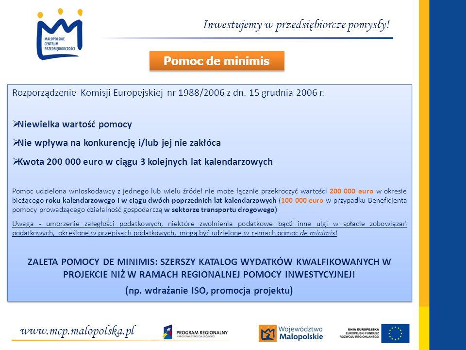 www.mcp.malopolska.pl Inwestujemy w przedsiębiorcze pomysły! Rozporządzenie Komisji Europejskiej nr 1988/2006 z dn. 15 grudnia 2006 r. Niewielka warto
