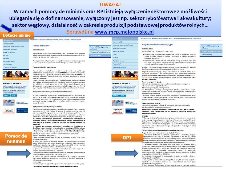 www.mcp.malopolska.pl Inwestujemy w przedsiębiorcze pomysły! UWAGA! W ramach pomocy de minimis oraz RPI istnieją wyłączenie sektorowe z możliwości ubi
