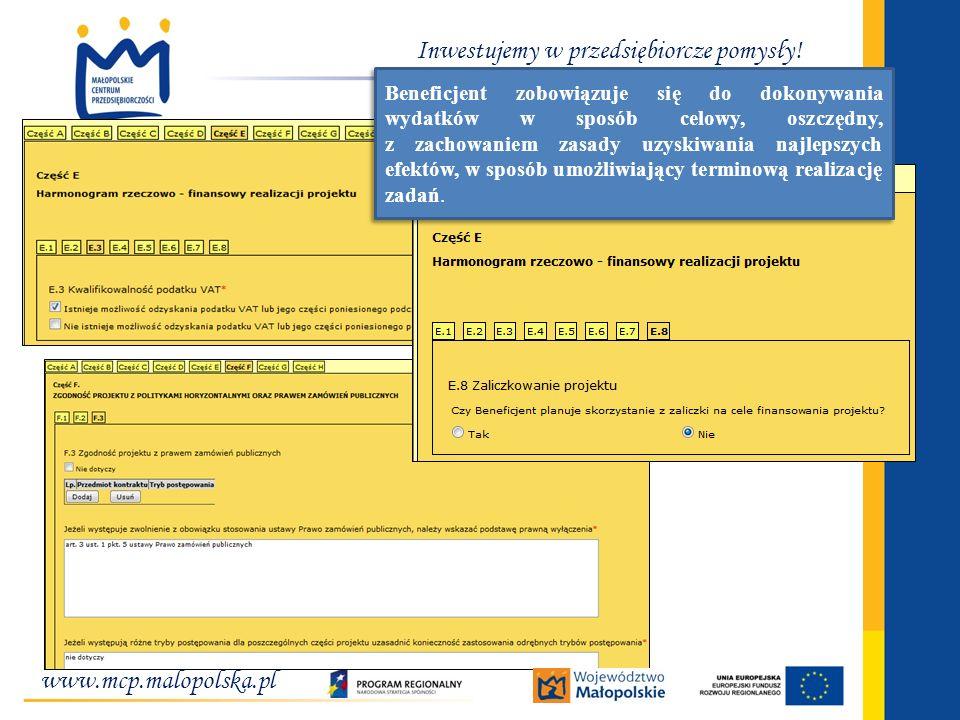 www.mcp.malopolska.pl Inwestujemy w przedsiębiorcze pomysły! Beneficjent zobowiązuje się do dokonywania wydatków w sposób celowy, oszczędny, z zachowa