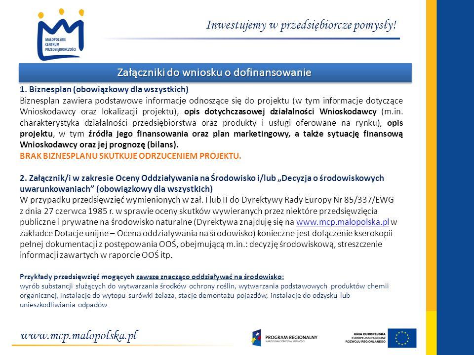 www.mcp.malopolska.pl Inwestujemy w przedsiębiorcze pomysły! Załączniki do wniosku o dofinansowanie 1. Biznesplan (obowiązkowy dla wszystkich) Biznesp