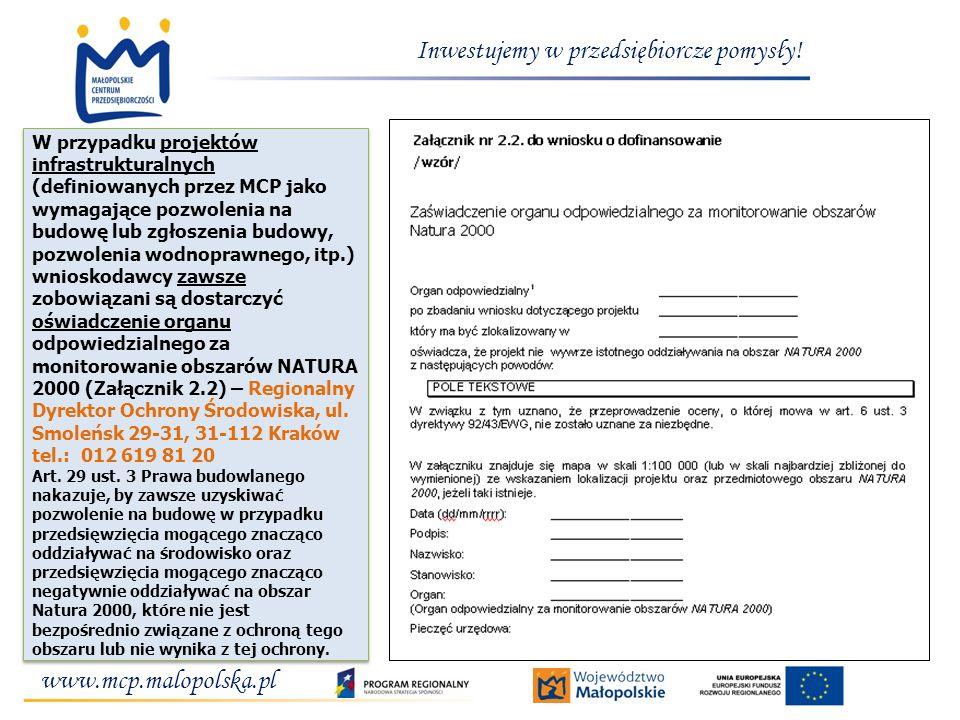 www.mcp.malopolska.pl Inwestujemy w przedsiębiorcze pomysły! W przypadku projektów infrastrukturalnych (definiowanych przez MCP jako wymagające pozwol