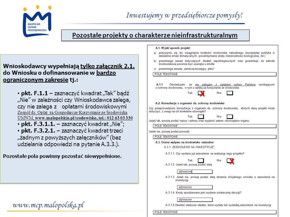 www.mcp.malopolska.pl Inwestujemy w przedsiębiorcze pomysły! Pozostałe projekty o charakterze nieinfrastrukturalnym Wnioskodawcy wypełniają tylko załą