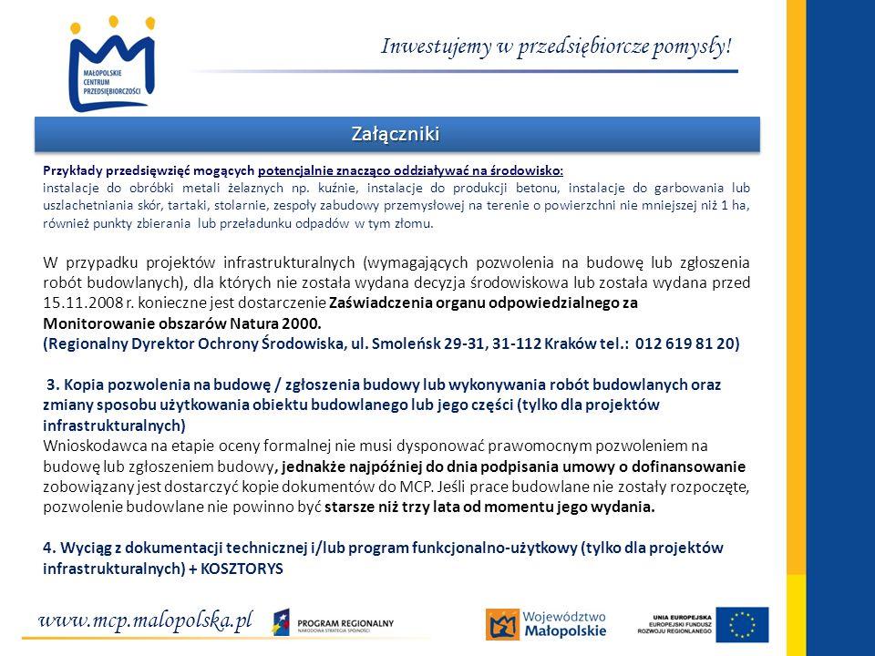 www.mcp.malopolska.pl Inwestujemy w przedsiębiorcze pomysły! ZałącznikiZałączniki Przykłady przedsięwzięć mogących potencjalnie znacząco oddziaływać n
