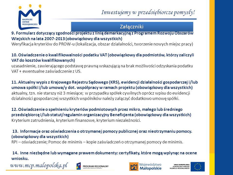 www.mcp.malopolska.pl Inwestujemy w przedsiębiorcze pomysły! ZałącznikiZałączniki 9. Formularz dotyczący zgodności projektu z linią demarkacyjną z Pro