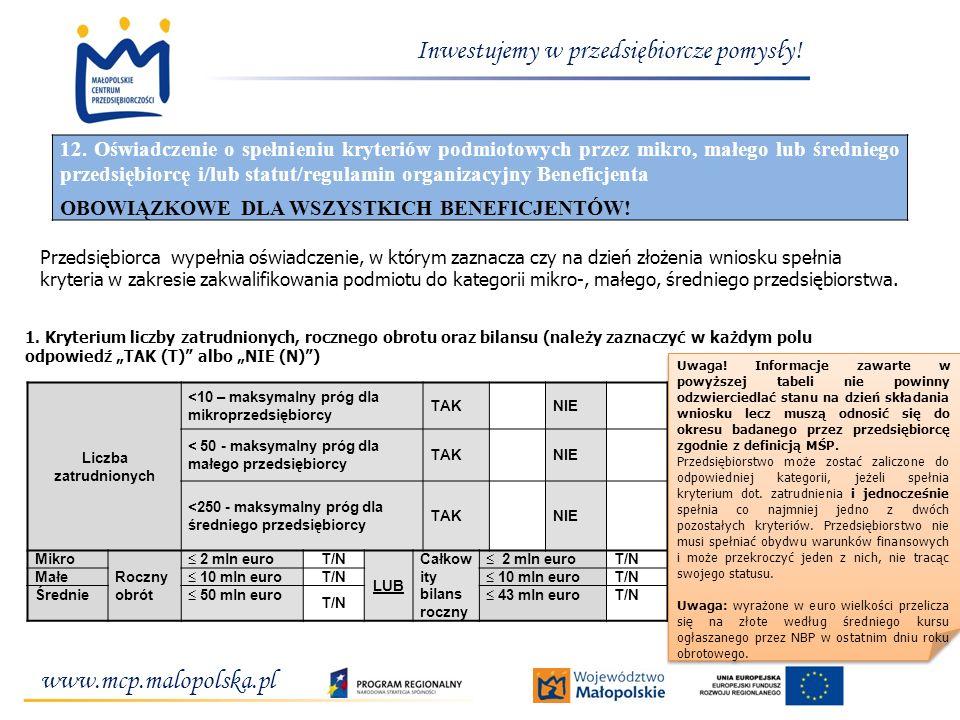 www.mcp.malopolska.pl Inwestujemy w przedsiębiorcze pomysły! 12. Oświadczenie o spełnieniu kryteriów podmiotowych przez mikro, małego lub średniego pr