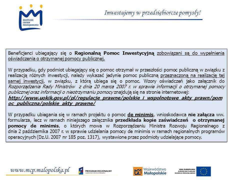 www.mcp.malopolska.pl Inwestujemy w przedsiębiorcze pomysły! Beneficjenci ubiegający się o Regionalną Pomoc Inwestycyjną zobowiązani są do wypełnienia