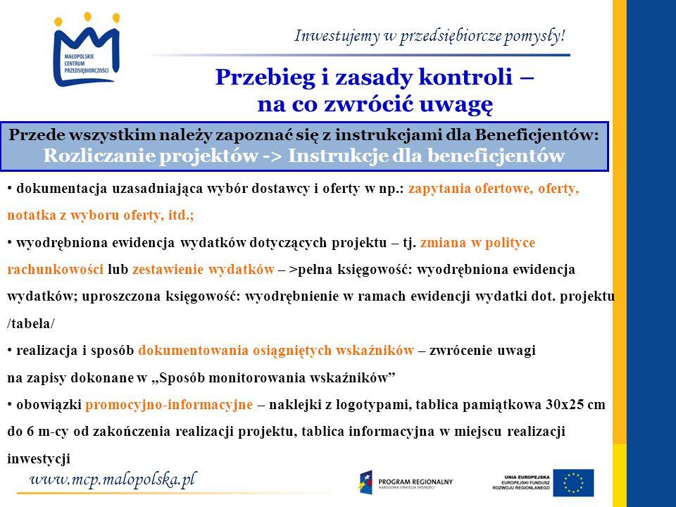 www.mcp.malopolska.pl Inwestujemy w przedsiębiorcze pomysły! Przebieg i zasady kontroli – na co zwrócić uwagę Przede wszystkim należy zapoznać się z i