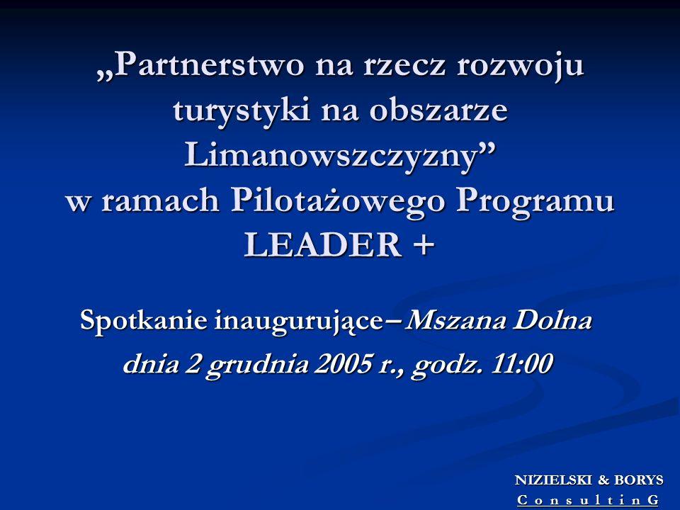 Partnerstwo na rzecz rozwoju turystyki na obszarze Limanowszczyzny w ramach Pilotażowego Programu LEADER + Spotkanie inaugurujące– Mszana Dolna dnia 2
