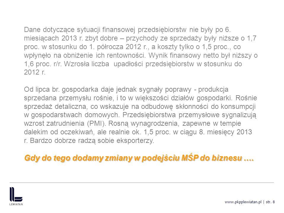 www.pkpplewiatan.pl | str. 8 Dane dotyczące sytuacji finansowej przedsiębiorstw nie były po 6.