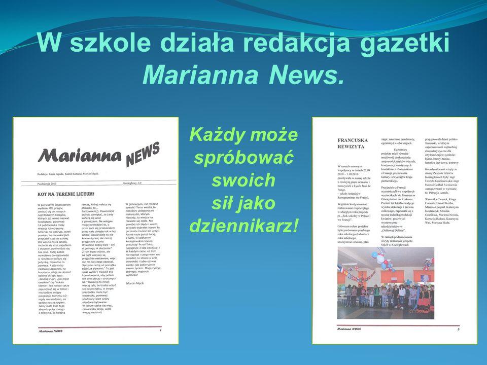 W szkole działa redakcja gazetki Marianna News. Każdy może spróbować swoich sił jako dziennikarz!