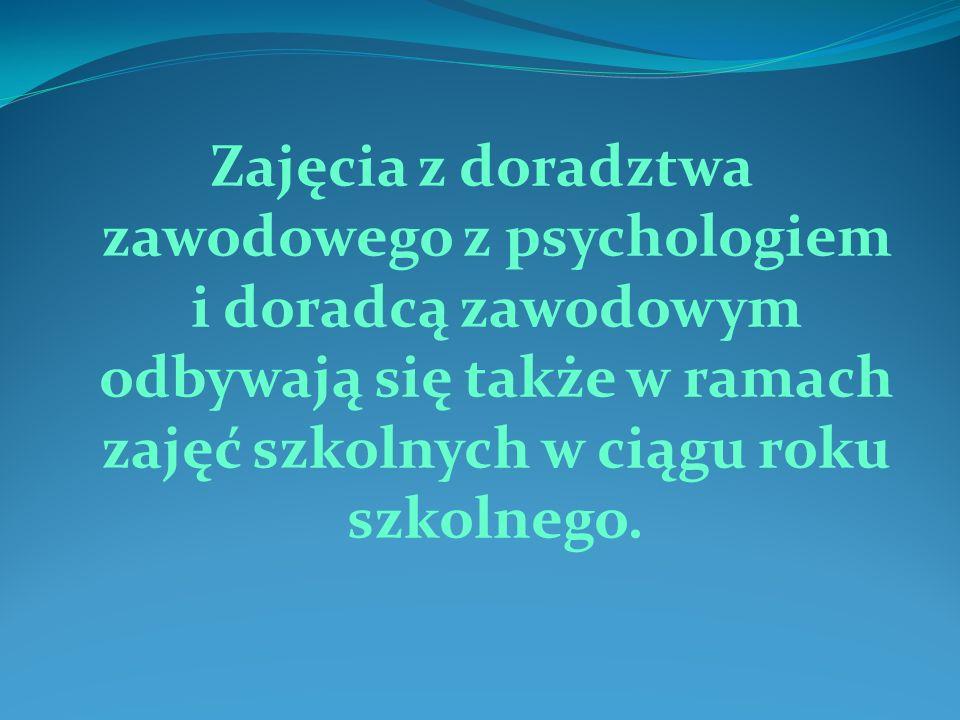Zajęcia z doradztwa zawodowego z psychologiem i doradcą zawodowym odbywają się także w ramach zajęć szkolnych w ciągu roku szkolnego.