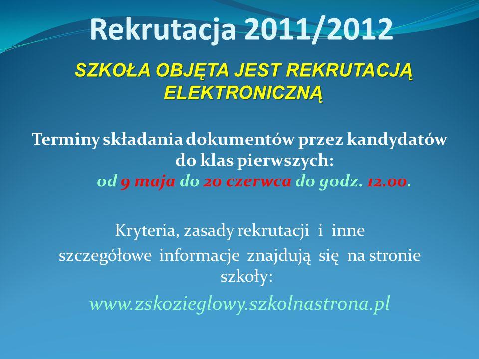 Rekrutacja 2011/2012 Terminy składania dokumentów przez kandydatów do klas pierwszych: od 9 maja do 20 czerwca do godz. 12.00. Kryteria, zasady rekrut