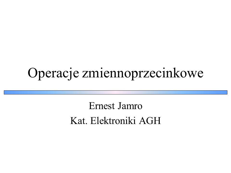 Operacje zmiennoprzecinkowe Ernest Jamro Kat. Elektroniki AGH