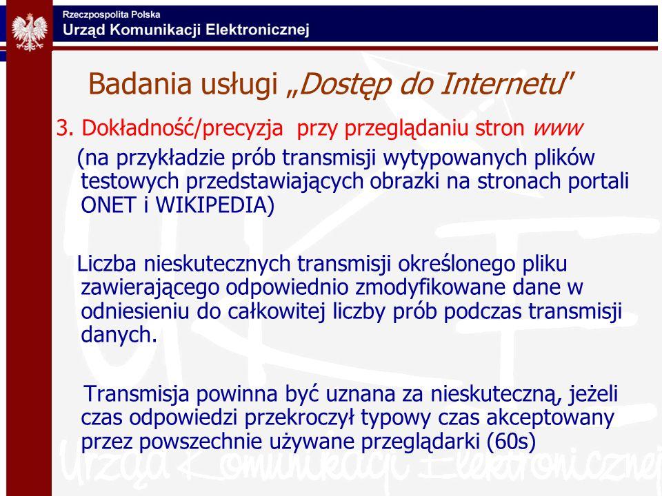 Badania usługi Dostęp do Internetu 3. Dokładność/precyzja przy przeglądaniu stron www (na przykładzie prób transmisji wytypowanych plików testowych pr