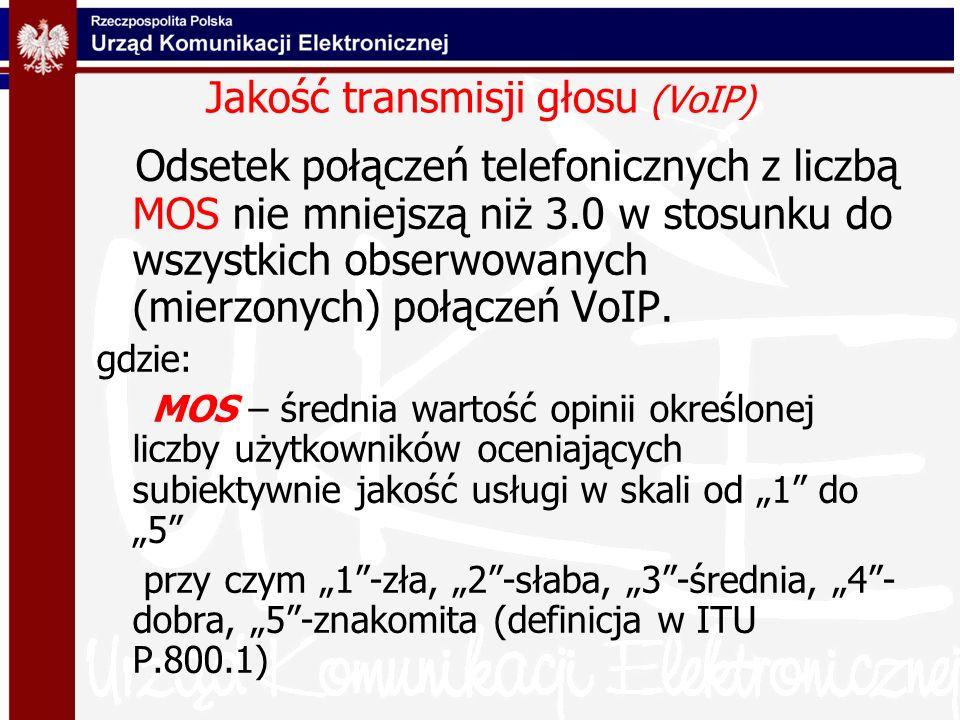 Jakość transmisji głosu (VoIP) Odsetek połączeń telefonicznych z liczbą MOS nie mniejszą niż 3.0 w stosunku do wszystkich obserwowanych (mierzonych) p