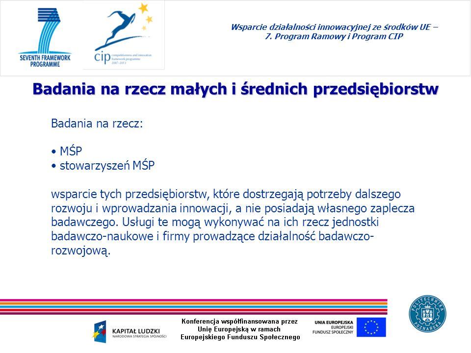 Wsparcie działalności innowacyjnej ze środków UE – 7. Program Ramowy i Program CIP Badania na rzecz małych i średnich przedsiębiorstw Badania na rzecz