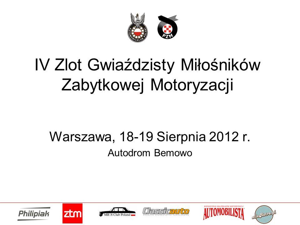 IV Zlot Gwiaździsty Miłośników Zabytkowej Motoryzacji Warszawa, 18-19 Sierpnia 2012 r. Autodrom Bemowo