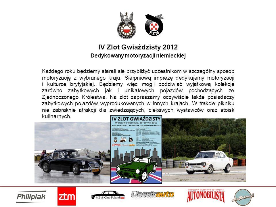IV Zlot Gwiaździsty 2012 Dedykowany motoryzacji niemieckiej Każdego roku będziemy starali się przybliżyć uczestnikom w szczególny sposób motoryzację z