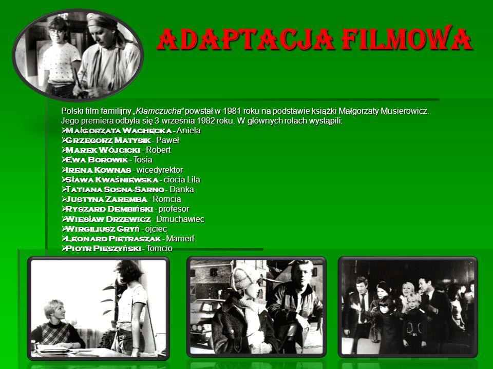 Adaptacja filmowa Polski film familijny Kłamczucha powstał w 1981 roku na podstawie książki Małgorzaty Musierowicz. Jego premiera odbyła się 3 wrześni