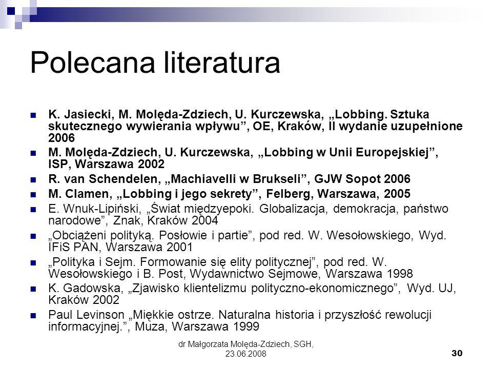 dr Małgorzata Molęda-Zdziech, SGH, 23.06.200830 Polecana literatura K.