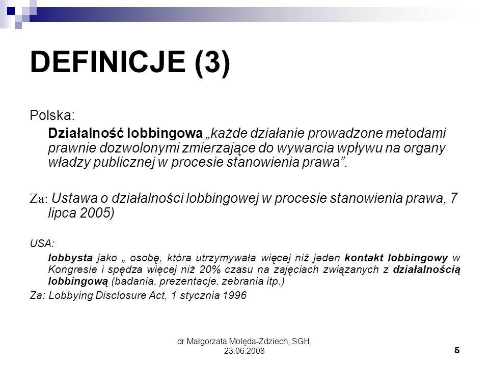 dr Małgorzata Molęda-Zdziech, SGH, 23.06.200826 Zarejestrowani lobbyści w Polsce (9) Ogółem w rejestrze MSWiA: 115 nazwisk lub firm Za: http://bip.mswia.gov.plhttp://bip.mswia.gov.pl na stronie Sejmu jedynie 9 nazwisk W Senacie: 11 nazwisk (stan na 05.06.2008, godz.
