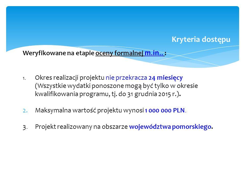 Weryfikowane na etapie oceny formalnej m.in.. : 1.