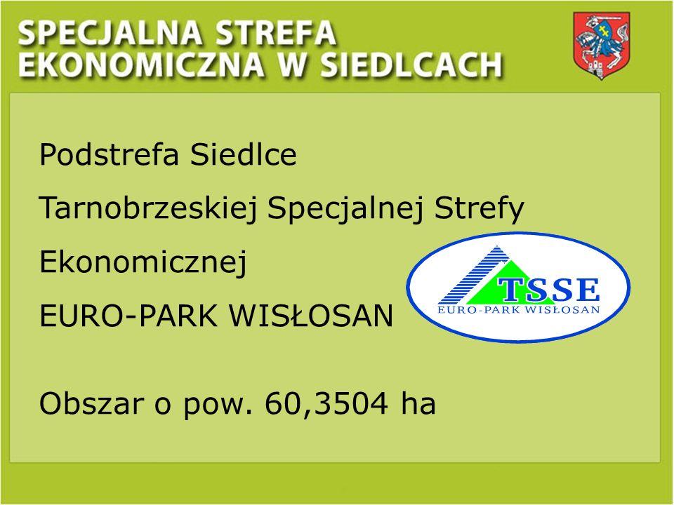 Podstrefa Siedlce Tarnobrzeskiej Specjalnej Strefy Ekonomicznej EURO-PARK WISŁOSAN Obszar o pow. 60,3504 ha