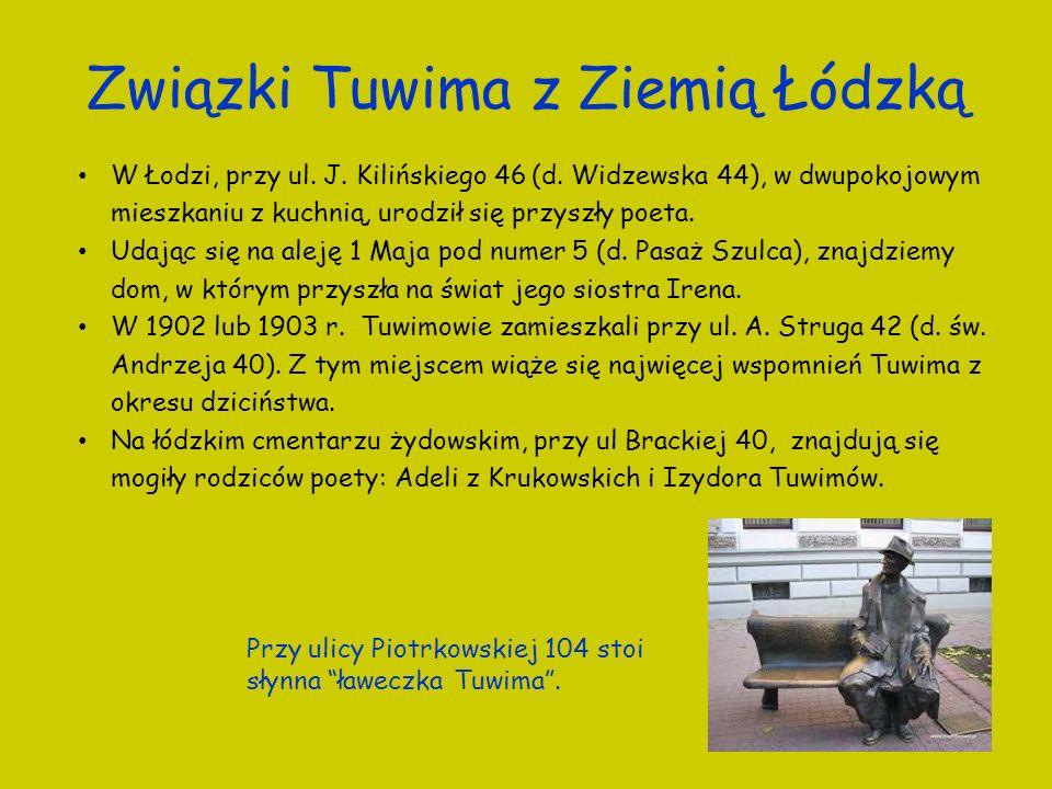 W Łodzi, przy ul. J. Kilińskiego 46 (d. Widzewska 44), w dwupokojowym mieszkaniu z kuchnią, urodził się przyszły poeta. Udając się na aleję 1 Maja pod