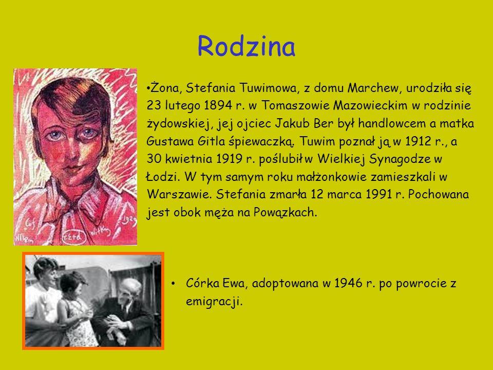 Rodzina Żona, Stefania Tuwimowa, z domu Marchew, urodziła się 23 lutego 1894 r. w Tomaszowie Mazowieckim w rodzinie żydowskiej, jej ojciec Jakub Ber b