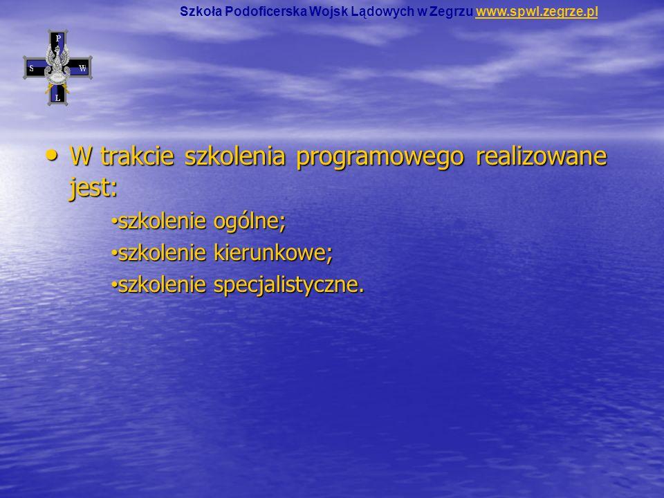 W trakcie szkolenia programowego realizowane jest: W trakcie szkolenia programowego realizowane jest: szkolenie ogólne; szkolenie ogólne; szkolenie ki