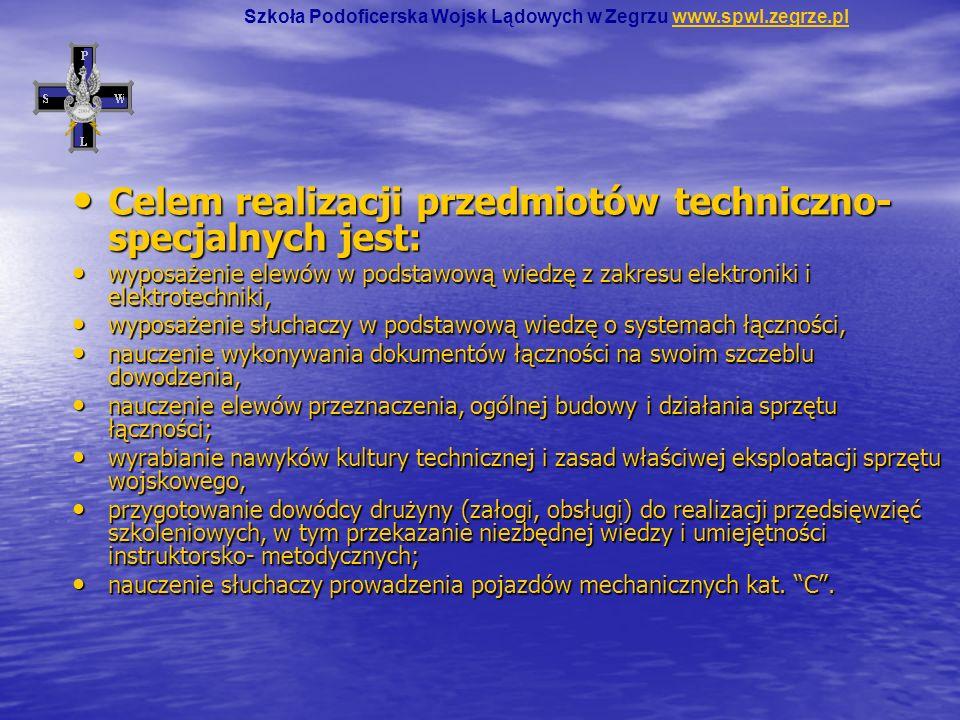 Celem realizacji przedmiotów techniczno- specjalnych jest: Celem realizacji przedmiotów techniczno- specjalnych jest: wyposażenie elewów w podstawową