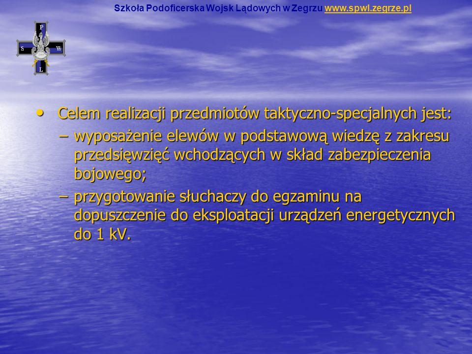 Celem realizacji przedmiotów taktyczno-specjalnych jest: Celem realizacji przedmiotów taktyczno-specjalnych jest: –wyposażenie elewów w podstawową wie