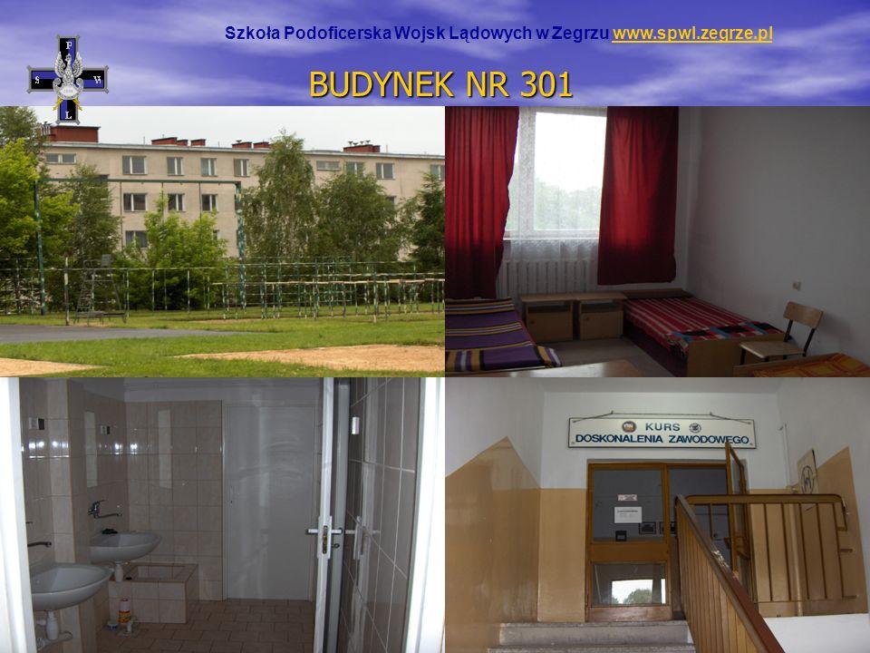 Szkoła Podoficerska Wojsk Lądowych w Zegrzu www.spwl.zegrze.plwww.spwl.zegrze.pl BUDYNEK NR 301