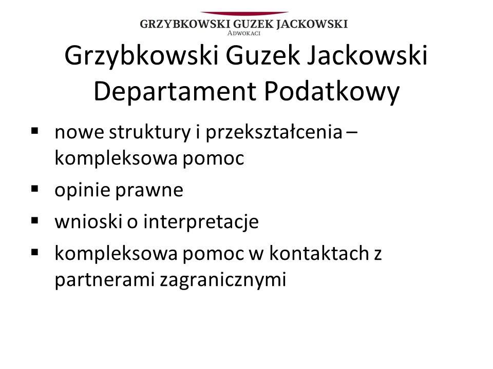 Grzybkowski Guzek Jackowski Departament Podatkowy nowe struktury i przekształcenia – kompleksowa pomoc opinie prawne wnioski o interpretacje komplekso