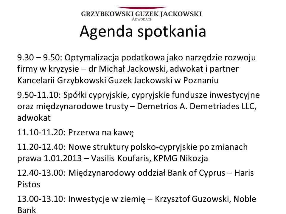 Agenda spotkania 9.30 – 9.50: Optymalizacja podatkowa jako narzędzie rozwoju firmy w kryzysie – dr Michał Jackowski, adwokat i partner Kancelarii Grzy