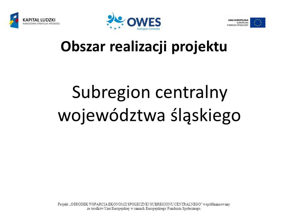 Więcej informacji na: www.owes.slask.pl oraz na: facebook.com/owes.slask Projekt OŚRODEK WSPARCIA EKONOMII SPOŁECZNEJ SUBREGIONU CENTRALNEGO współfinansowany ze środków Unii Europejskiej w ramach Europejskiego Funduszu Społecznego.
