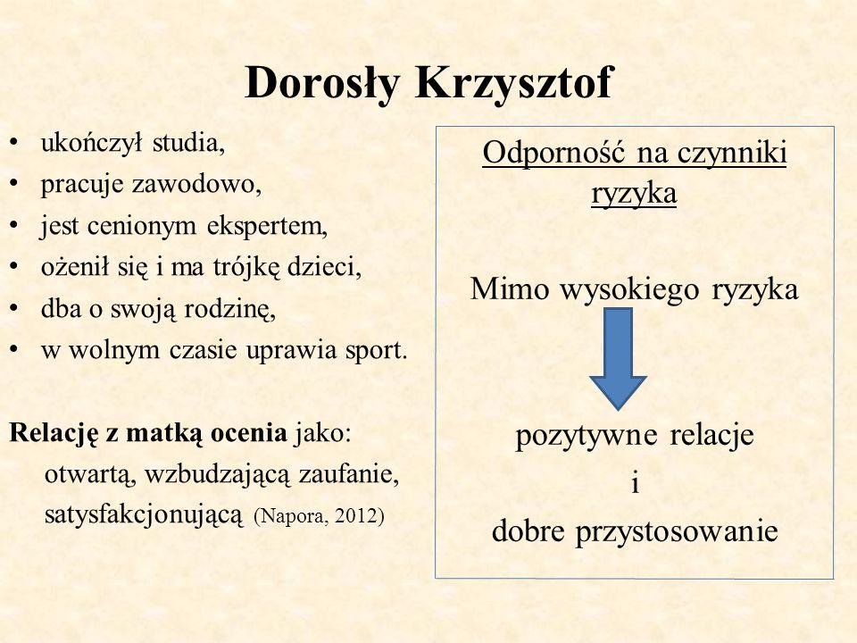 Dorosły Krzysztof ukończył studia, pracuje zawodowo, jest cenionym ekspertem, ożenił się i ma trójkę dzieci, dba o swoją rodzinę, w wolnym czasie upra