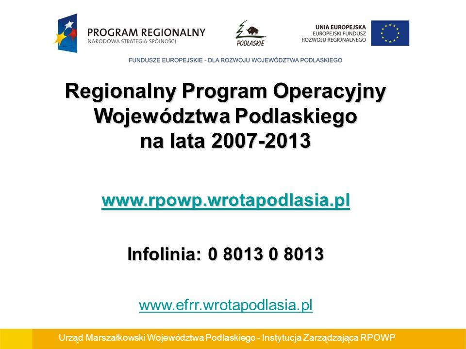 Urząd Marszałkowski Województwa Podlaskiego - Instytucja Zarządzająca RPOWP Regionalny Program Operacyjny Województwa Podlaskiego na lata 2007-2013 ww