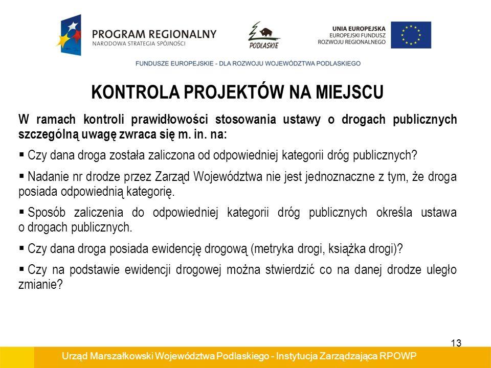 Urząd Marszałkowski Województwa Podlaskiego - Instytucja Zarządzająca RPOWP KONTROLA PROJEKTÓW NA MIEJSCU W ramach kontroli prawidłowości stosowania u