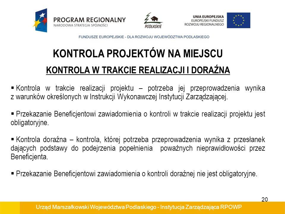 Urząd Marszałkowski Województwa Podlaskiego - Instytucja Zarządzająca RPOWP KONTROLA PROJEKTÓW NA MIEJSCU KONTROLA W TRAKCIE REALIZACJI I DORAŹNA Kont