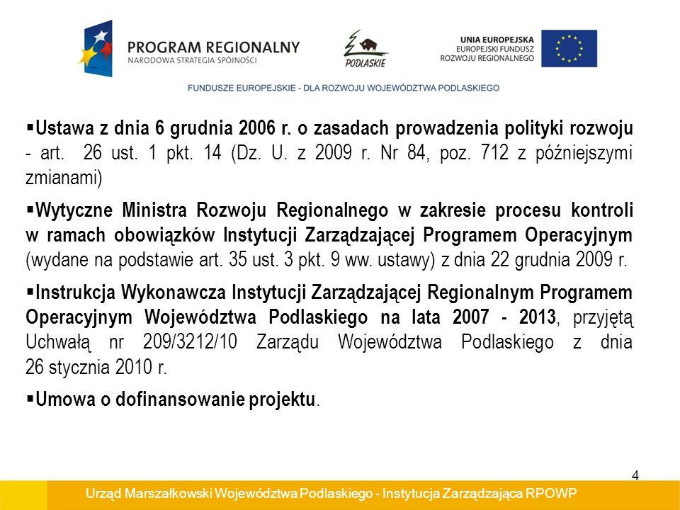 Urząd Marszałkowski Województwa Podlaskiego - Instytucja Zarządzająca RPOWP Ustawa z dnia 6 grudnia 2006 r. o zasadach prowadzenia polityki rozwoju -